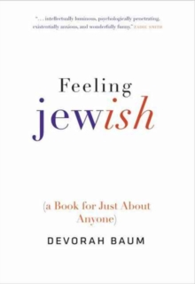 Feeling Jewish : (A Book for Just About Anyone), Hardback Book