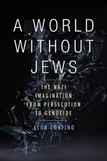 A World Without Jews : The Nazi Imagination from Persecution to Genocide, Paperback Book