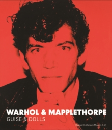Warhol & Mapplethorpe : Guise & Dolls, Hardback Book