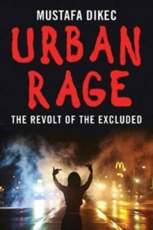 Urban Rage : The Revolt of the Excluded, Hardback Book