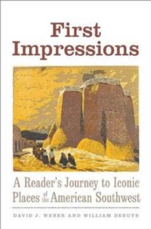 First Impressions : A Reader's Journey to Iconic Places of the American Southwest, Hardback Book