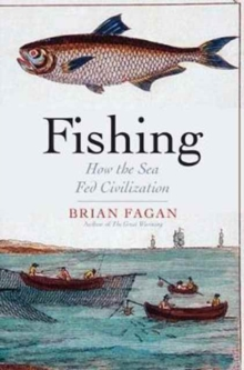 Fishing : How the Sea Fed Civilization, Hardback Book