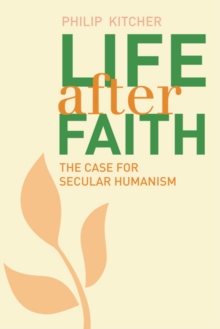 Life After Faith : The Case for Secular Humanism, Paperback Book