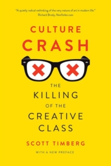 Culture Crash : The Killing of the Creative Class, Paperback Book