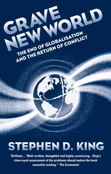 Grave New World : The End of Globalization, the Return of History, Hardback Book