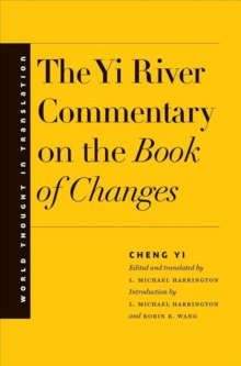 The Yi River Commentary on the Book of Changes, Hardback Book