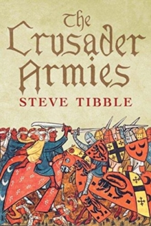 The Crusader Armies : 1099-1187, Hardback Book