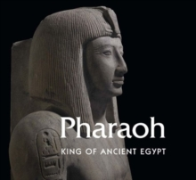 Pharaoh : King of Ancient Egypt, Hardback Book