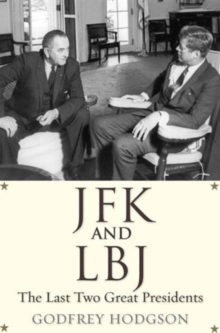 JFK and LBJ : The Last Two Great Presidents, Paperback / softback Book