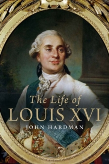 The Life of Louis XVI, Hardback Book