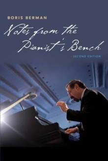 Notes from the Pianist's Bench : Second Edition, Paperback Book