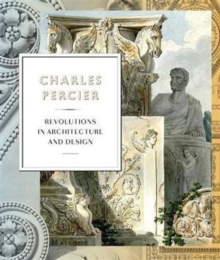 Charles Percier : Architecture and Design in an Age of Revolutions, Hardback Book