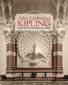 John Lockwood Kipling : Arts and Crafts in the Punjab and London, Hardback Book