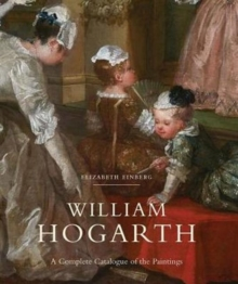William Hogarth : A Complete Catalogue of the Paintings, Hardback Book