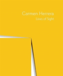 Carmen Herrera : Lines of Sight, Hardback Book