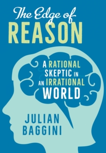 The Edge of Reason : A Rational Skeptic in an Irrational World, EPUB eBook