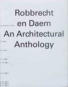 Robbrecht en Daem : An Architectural Anthology, Paperback / softback Book