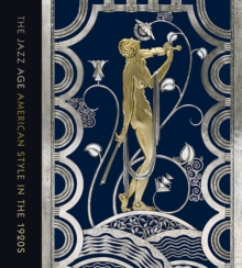 The Jazz Age : American Style in the 1920s, Hardback Book