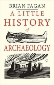 A Little History of Archaeology, Hardback Book