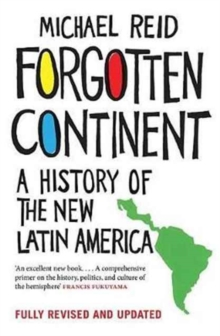 Forgotten Continent : A History of the New Latin America, Paperback / softback Book