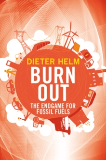 Burn Out : The Endgame for Fossil Fuels, Hardback Book