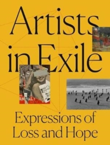 Artists in Exile : Expressions of Loss and Hope, Paperback Book