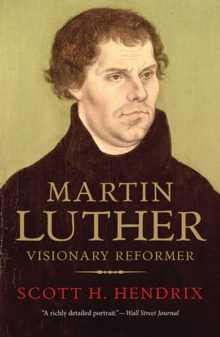 Martin Luther : Visionary Reformer, Paperback Book