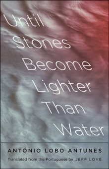Until Stones Become Lighter Than Water, Hardback Book