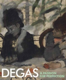 Degas : A Passion for Perfection, Hardback Book