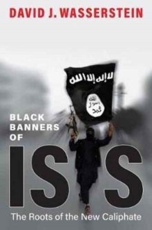 Black Banners of ISIS : The Roots of the New Caliphate, Hardback Book