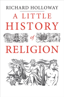 A Little History of Religion, Paperback Book
