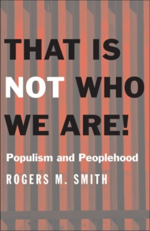 That Is Not Who We Are! : Populism and Peoplehood, Hardback Book