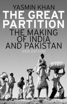 The Great Partition : The Making of India and Pakistan, New Edition, Paperback Book