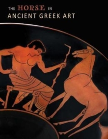 The Horse in Ancient Greek Art, Hardback Book