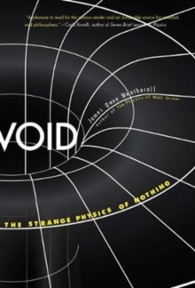 Void : The Strange Physics of Nothing, Paperback Book