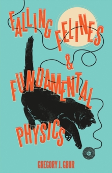 Falling Felines and Fundamental Physics, Hardback Book