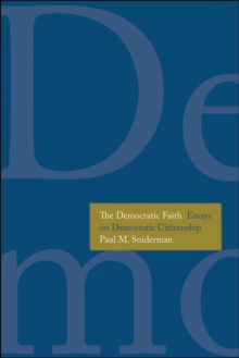 The Democratic Faith : Essays on Democratic Citizenship, EPUB eBook