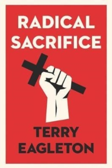 Radical Sacrifice, Hardback Book