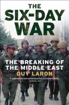 The Six-Day War : The Breaking of the Middle East, Paperback Book