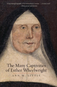 The Many Captivities of Esther Wheelwright, Paperback Book