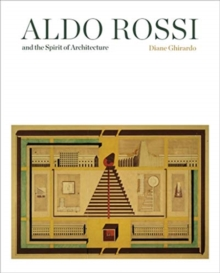 Aldo Rossi and the Spirit of Architecture, Hardback Book