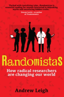 Randomistas : How Radical Researchers Are Changing Our World, EPUB eBook