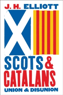 Scots and Catalans : Union and Disunion, EPUB eBook