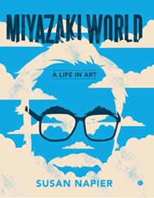 Miyazakiworld : A Life in Art, Paperback / softback Book