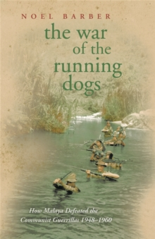 The War of the Running Dogs : Malaya 1948-1960, Paperback Book