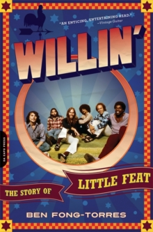 Willin' : The Story of Little Feat, Paperback / softback Book