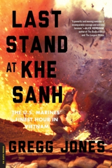 Last Stand at Khe Sanh : The U.S. Marines' Finest Hour in Vietnam, Paperback Book
