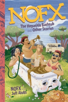 NOFX : The Hepatitis Bathtub and Other Stories, Paperback / softback Book