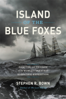 Island of the Blue Foxes : Disaster and Triumph on the World's Greatest Scientific Expedition, Hardback Book