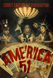 America 51 : A Probe into the Realities That Are Hiding Inside 'The Greatest Country in the World', Hardback Book